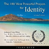 The 100 Most Powerful Prayers for Identity