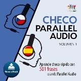 Checo Parallel Audio – Aprende checo rápido con 501 frases usando Parallel Audio - Volumen 14