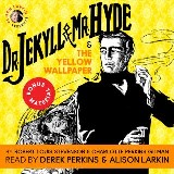 Dr. Jekyll and Mr. Hyde & The Yellow Wallpaper with Commentary by Alison Larkin