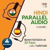 Hindi Parallel Audio – Aprende hindi rápido con 501 frases usando Parallel Audio - Volumen 1