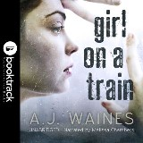 Girl on a Train [Booktrack Soundtrack Edition]