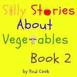 Silly Stories About Vegetables Book 2