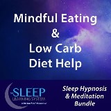 Mindful Eating & Low Carb Diet Help - Sleep Learning System Bundle with Rachael Meddows (Sleep Hypnosis & Meditation)
