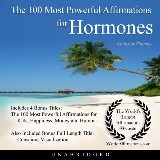 The 100 Most Powerful Affirmations for Hormones