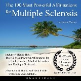 The 100 Most Powerful Affirmations for Multiple Sclerosis