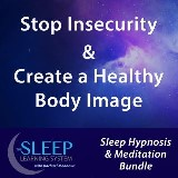 Stop Insecurity & Create a Healthy Body Image - Sleep Learning System Bundle with Rachael Meddows (Sleep Hypnosis & Meditation)