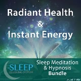 Radiant Health & Instant Energy - Sleep Learning System Bundle (Sleep Hypnosis & Meditation)