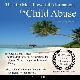 The 100 Most Powerful Affirmations for Child Abuse