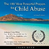 The 100 Most Powerful Prayers for Child Abuse