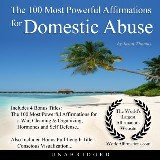 The 100 Most Powerful Affirmations for Domestic Abuse