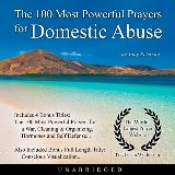 The 100 Most Powerful Prayers for Domestic Abuse