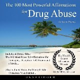 The 100 Most Powerful Affirmations for Drug Abuse