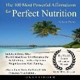 The 100 Most Powerful Affirmations for Perfect Nutrition