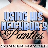 Using his Neighbor's Panties