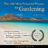 The 100 Most Powerful Prayers for Gardening