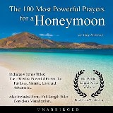 The 100 Most Powerful Prayers for a Honeymoon