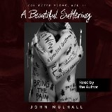 A Beautiful Suffering: Collected Poems, Vol. I