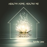 Healthy Home, Healthy Me: Creating Harmony From the Inside Out