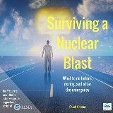 Surviving a Nuclear Blast: What to do before, during, and after the emergency.