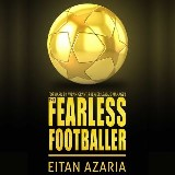 The Fearless Footballer - Playing Without Hesitation