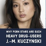 Why Porn Stars are Such Heavy Drug-users