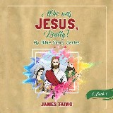 Who Was Jesus, Really? - Book One