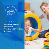 Advanced Autism Awareness – Practical Interventions & Support