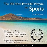The 100 Most Powerful Prayers for Sports