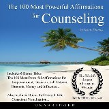 The 100 Most Powerful Affirmations for Counseling