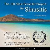 The 100 Most Powerful Prayers for Sinusitis