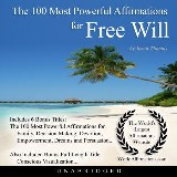 The 100 Most Powerful Affirmations for Free Will