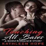 Touching All Bases: A BDSM Romance Story