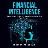 Financial Intelligence: The Ultimate Beginner's Guide to Understanding Your Numbers