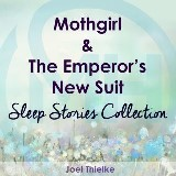 Mothgirl & The Emperor's New Suit - Sleep Stories Collection