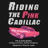 Riding The Pink Cadillac - The Autobiography of Bakersfield's Scotty Crabtree