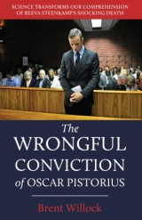 The Wrongful Conviction of Oscar Pistorius