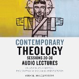 Contemporary Theology Sessions 20-38: Audio Lectures