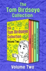 The Tom Birdseye Collection Volume Two