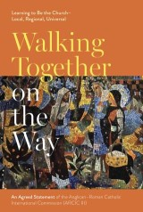 Walking Together on the Way: Learning to Be the Church - Local, Regional, Universal
