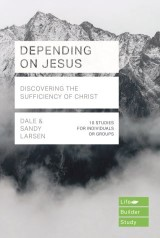 Depending on Jesus (LifeBuilder Bible Studies)