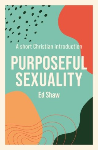 Purposeful Sexuality