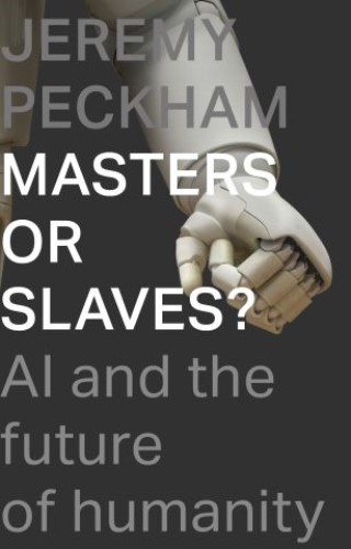Masters or Slaves?