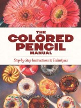 The Colored Pencil Manual