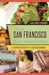 Iconic San Francisco Dishes, Drinks & Desserts