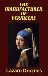 The Manufacturer of Vermeers