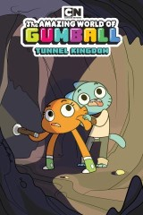 The Amazing World of Gumball Original Graphic Novel: Tunnel Kingdom