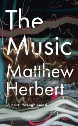The Music: A Novel Through Sound