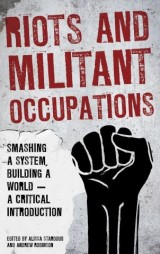 Riots and Militant Occupations