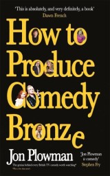 How to Produce Comedy Bronze