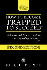How to Become Trapped to Succeed